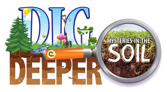 """""""Dig Deeper: Mysteries of the Soil"""""""